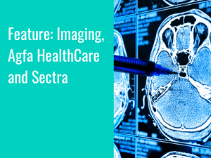 Feature: Imaging, Agfa HealthCare and Sectra
