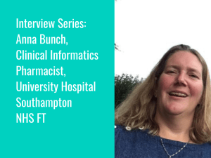 Interview Series: Anna Bunch, Clinical Informatics Pharmacist at University Hospital Southampton NHS FT