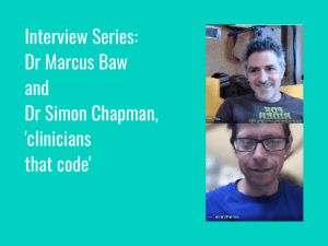 Interview Series: clinicians that code, Dr Marcus Baw and Dr Simon Chapman