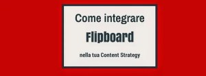 Flipboard nella tua Content Strategy- by Marina Pitzoi