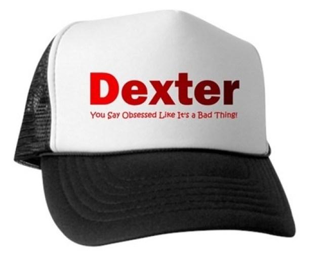 Gorra Dexter Se Dice Obsesionado Como