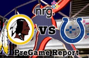 NRG Energy Pre-Game Report - Redskins vs Colts Week 13