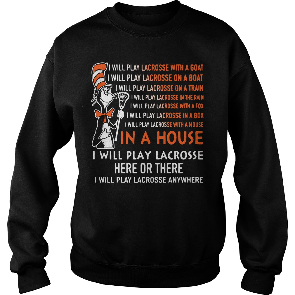 Dr Seuss: I will play lacrosse here or there Sweater