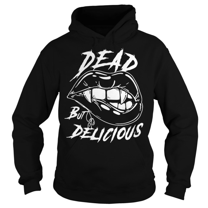 Dead lips but delicious Hoodie