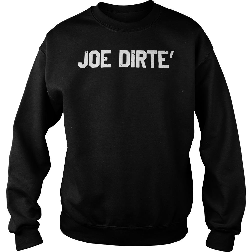Official Joe dirte' Sweater