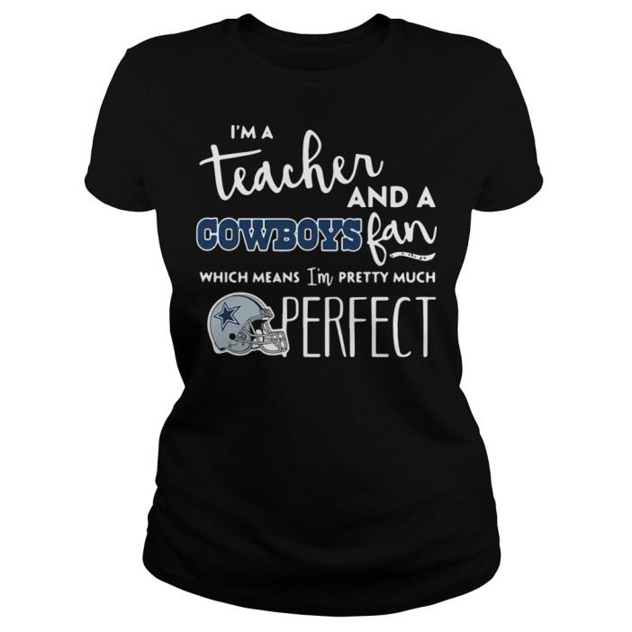 I'm a teacher and a Dallas Cowboys fan which means I'm pretty Ladies tee