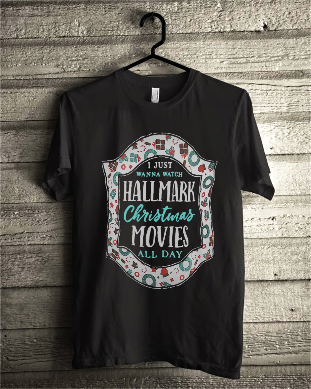 I just want to watch hallmark christmas movies all day shirtI just want to watch hallmark christmas movies all day shirt