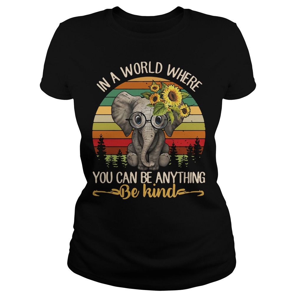 Elephant In a world where you can be anything be kind Vintage Ladies tee