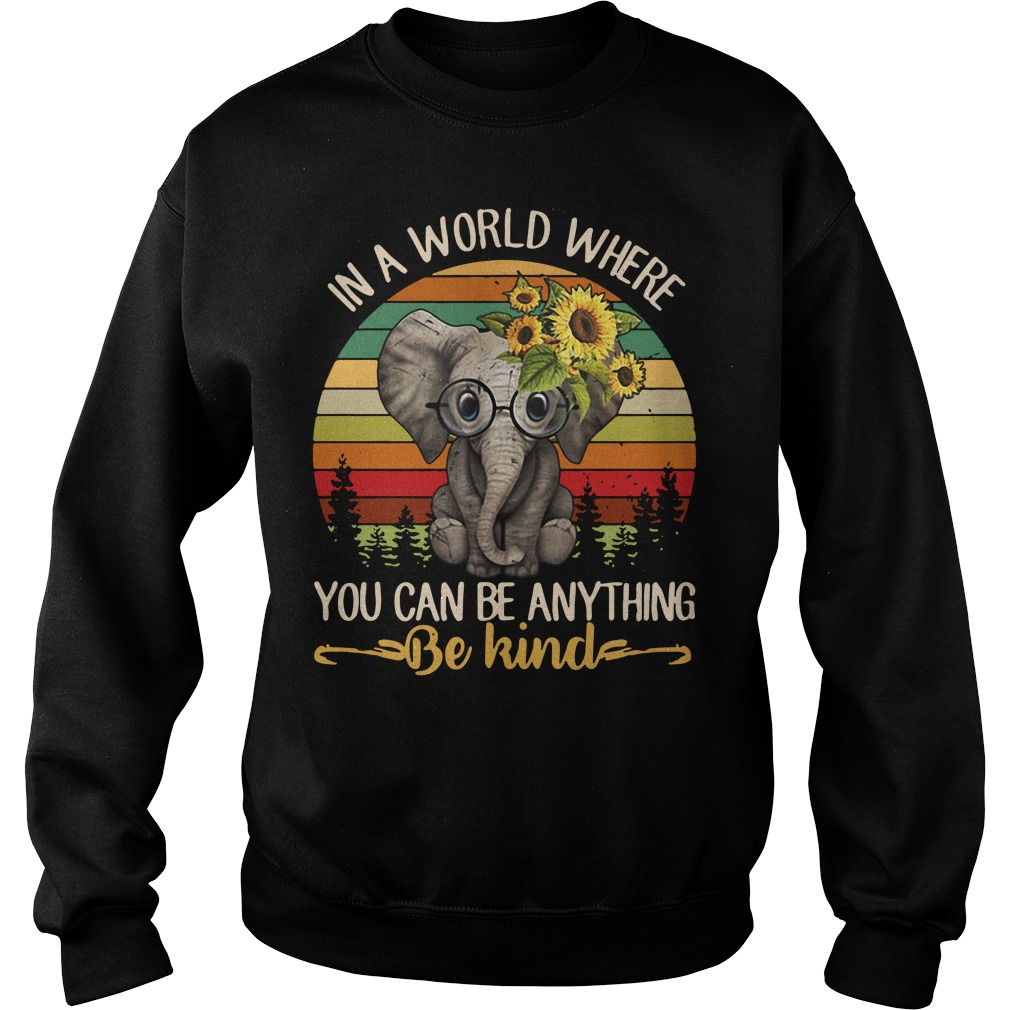 Elephant In a world where you can be anything be kind Vintage Sweater