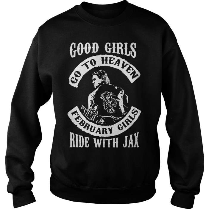Good girls go to heaven february girls ride with Jax Sweater