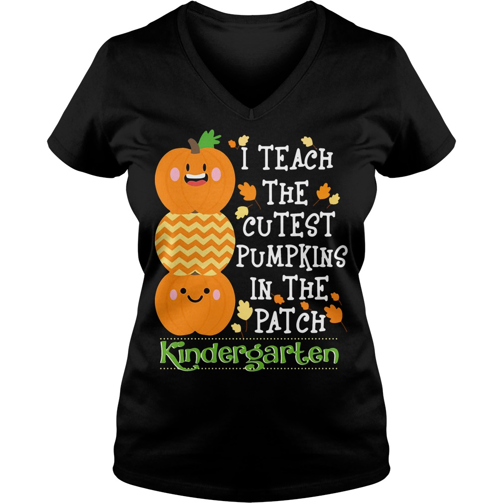 I teach the cutest pumpkins in the patch kindergarten V-neck t-shirt