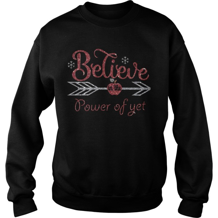 Believe in the power of yet Sweater