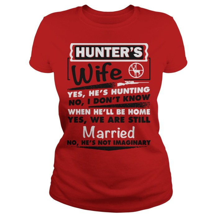Hunter's wife yes he's hunting no I don't know when he'll be home yes Ladies tee