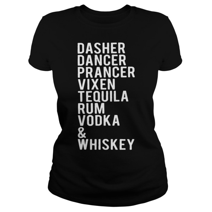 Official Dasher dancer prancer vixen tequila rum vodka whiskey Ladies tee