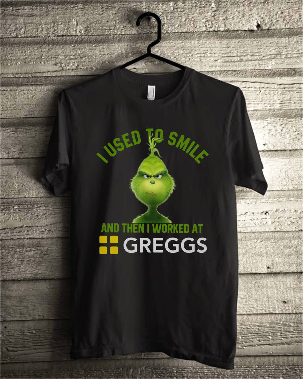 Grinch I used to smile and then I worked at Greggs shirt