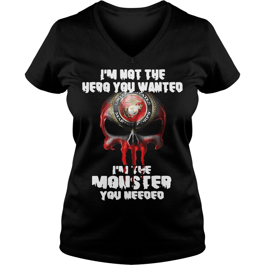I'm not the hero you wanted I'm the monster you needed V-neck t-shirt