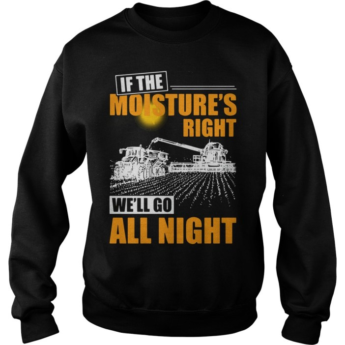 If the moistures right we'll go all night Sweater