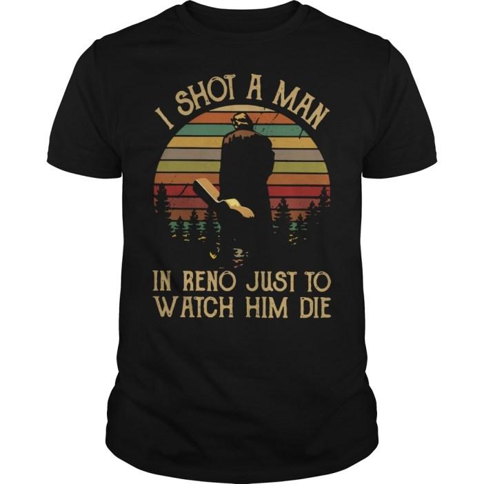 Vintage I shot a man in reno just to watch him die Guys shirt