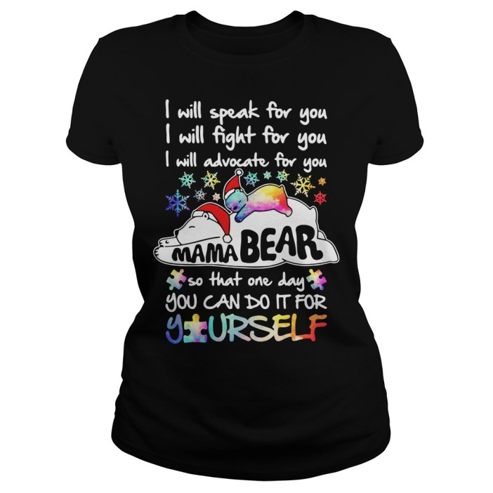 I will speak for you I will fight for you I will advocate for you Mama Bear Ladies tee