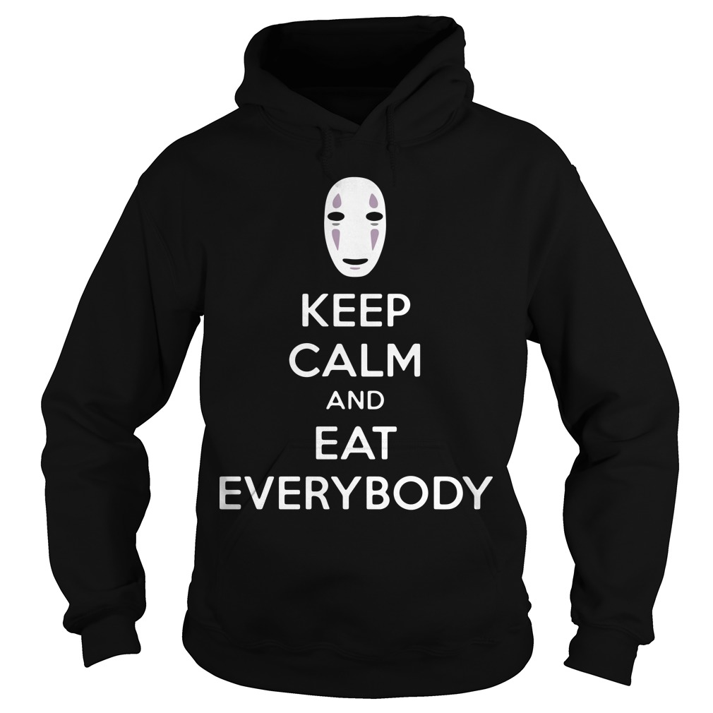 No face keep calm and eat everybody Hoodie