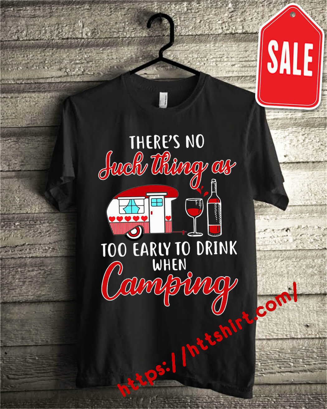 There's no such thing as too early to drink when camping shirt