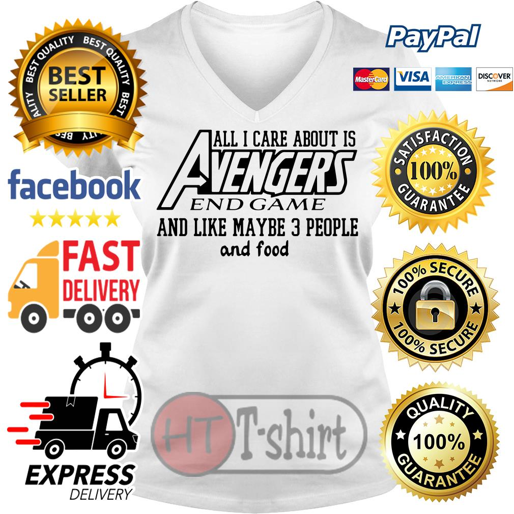 All I care about is Avengers and game and like maybe 3 people and food V-neck t-shirt