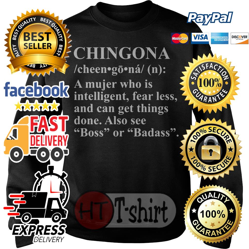 Chingona a mujer who is intelligent fearless and can get things done Sweater