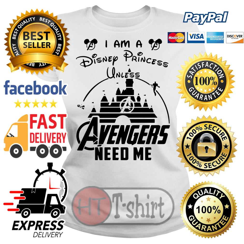 I am a Disney princess unless Avengers need me Ladies tee