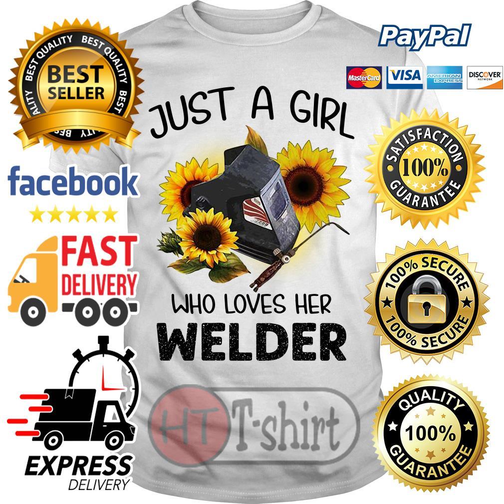 Flower just a girl who loves her welder shirt
