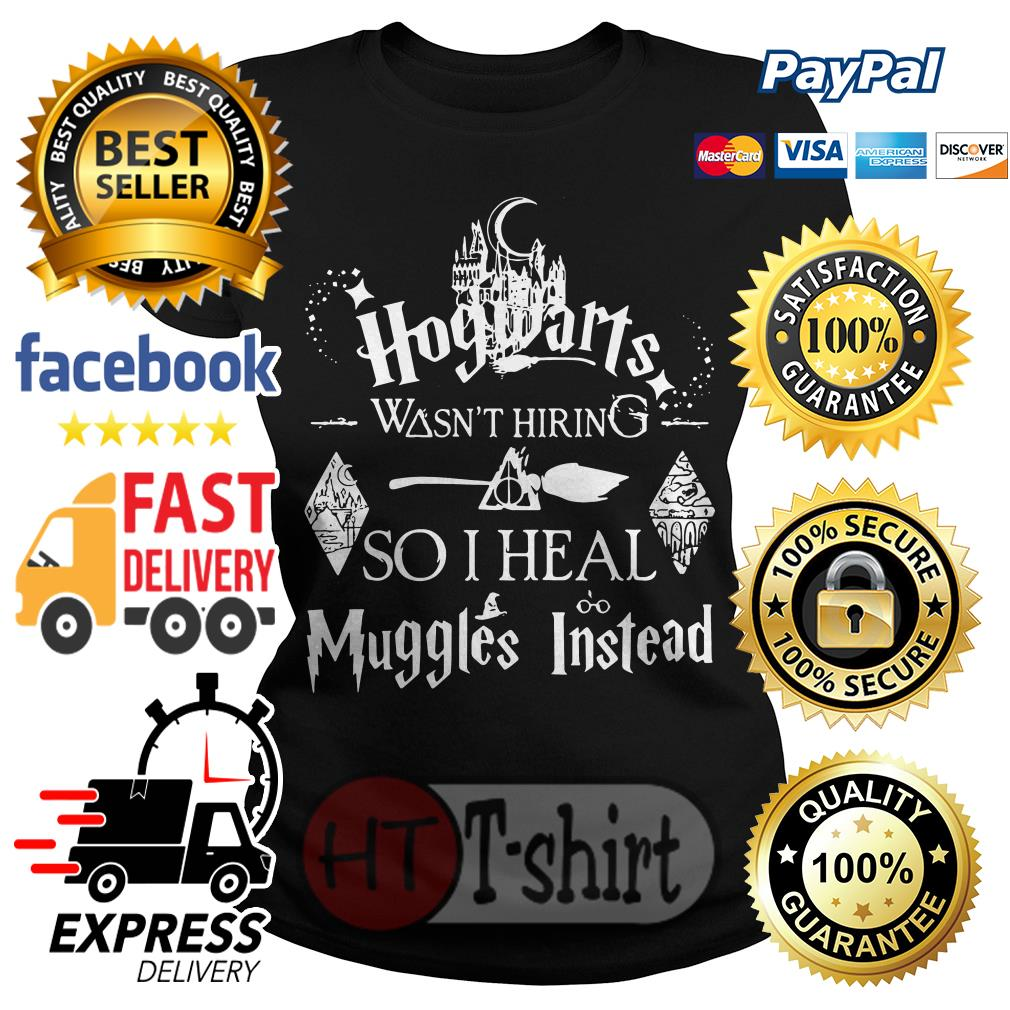 Hogwarts wasn't hiring so I heal muggles instead Ladies tee
