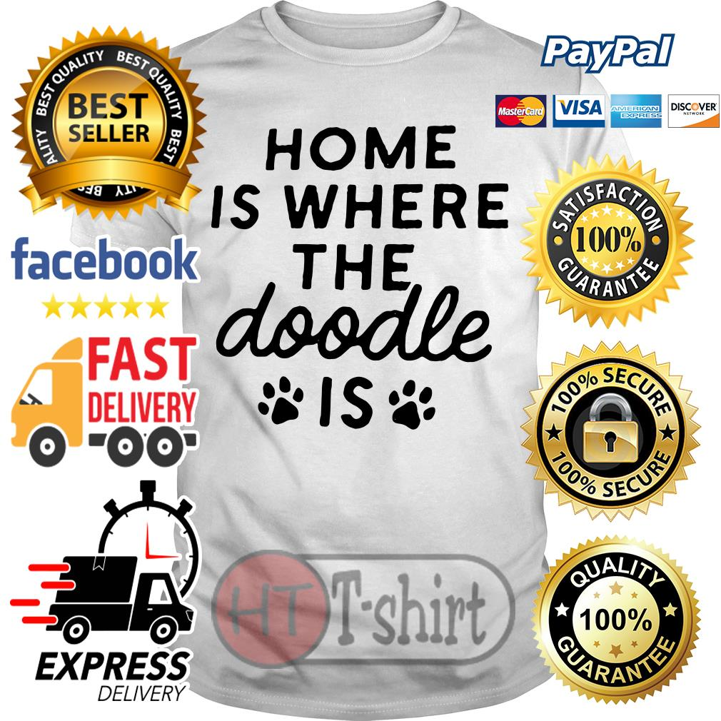 Home is where the Doodle is Dog shirt