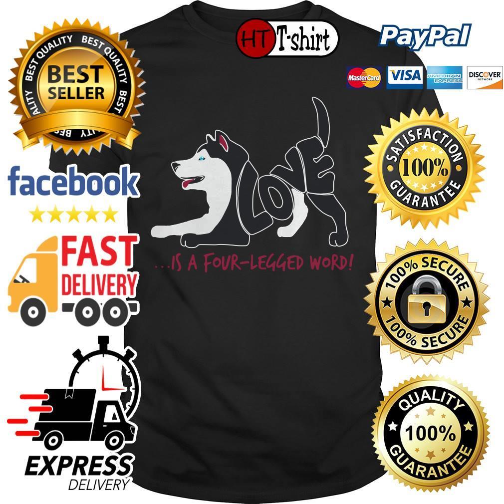 Love is a Four Legged Word dog shirt