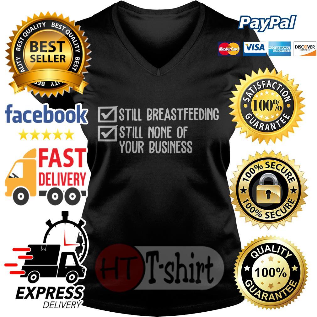 Official Still breastfeeding still none of your business V-neck t-shirtOfficial Still breastfeeding still none of your business V-neck t-shirt