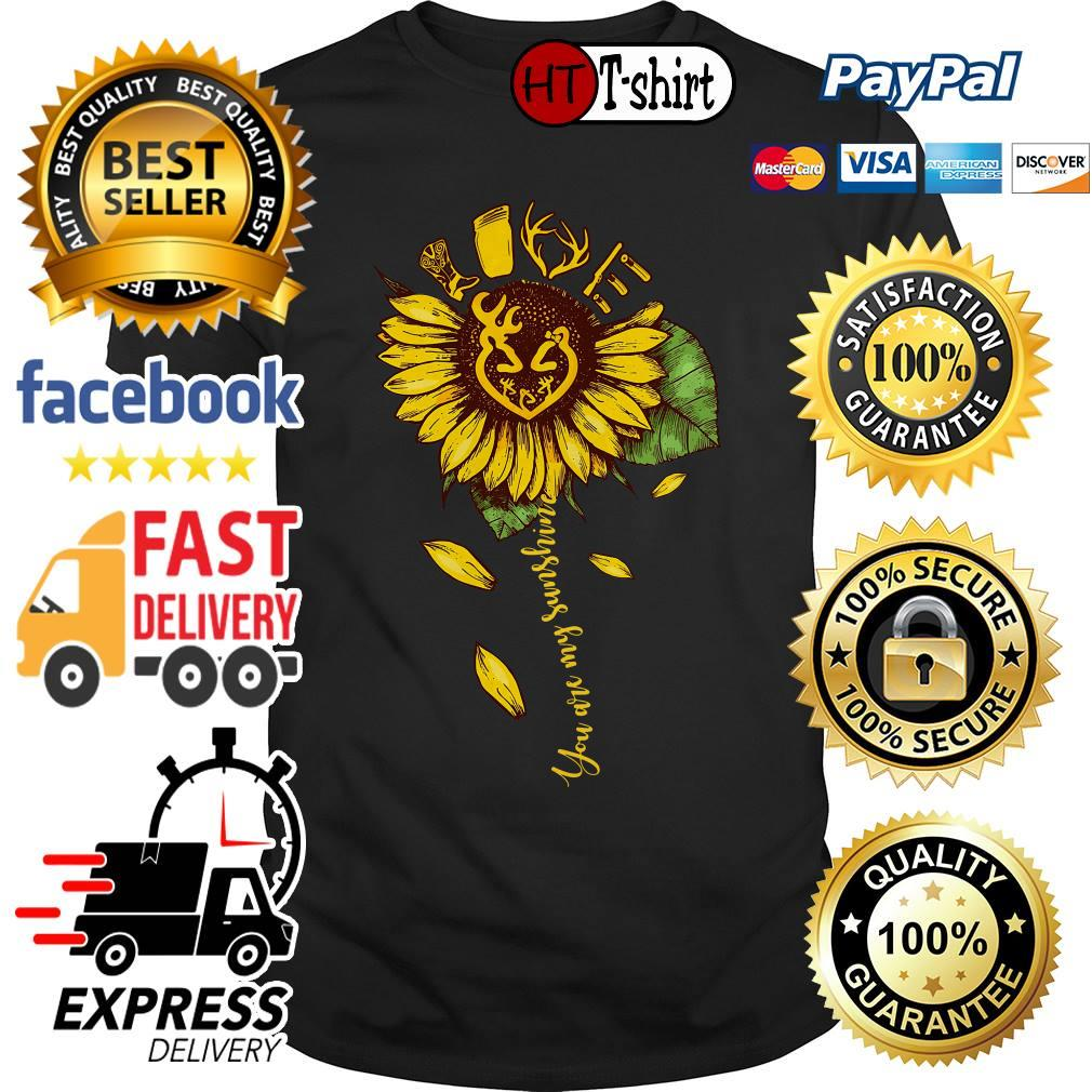 Sunflower Hunting you are my sunshine shirt