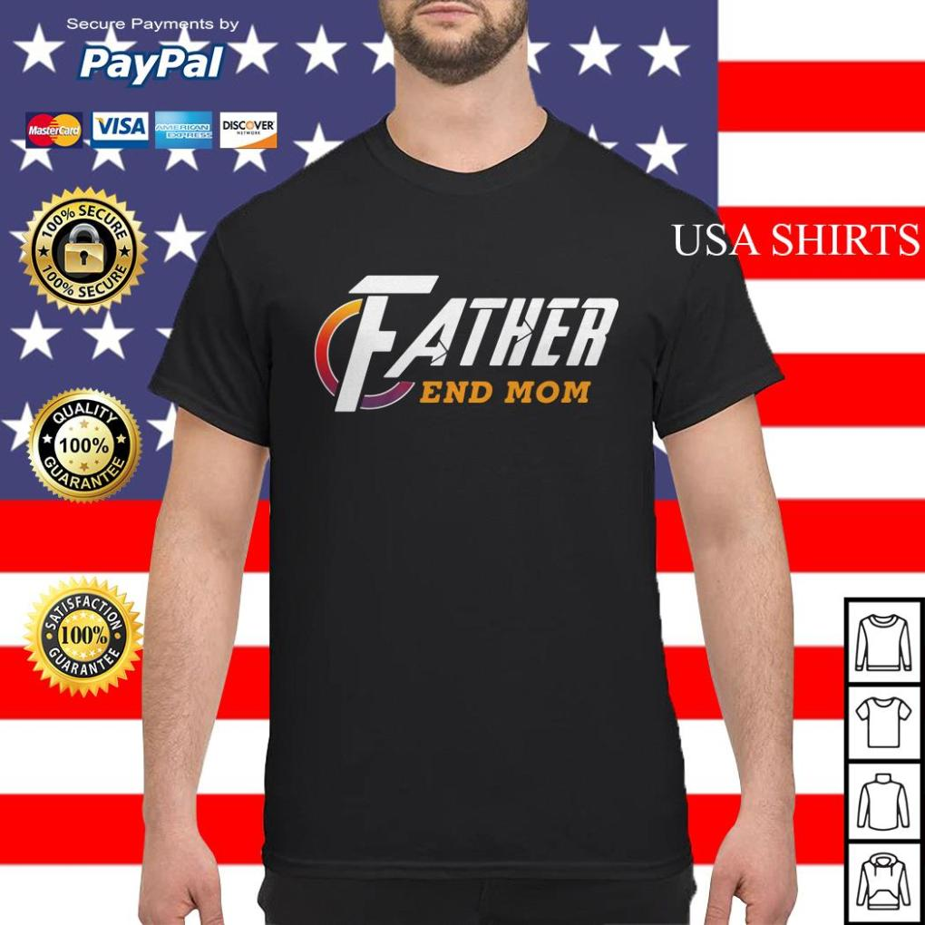 Father end Mom Avengers Endgame shirt