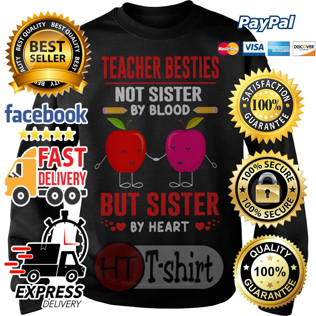 Apple Teacher besties not sister by blood but sisiter by heart shirt