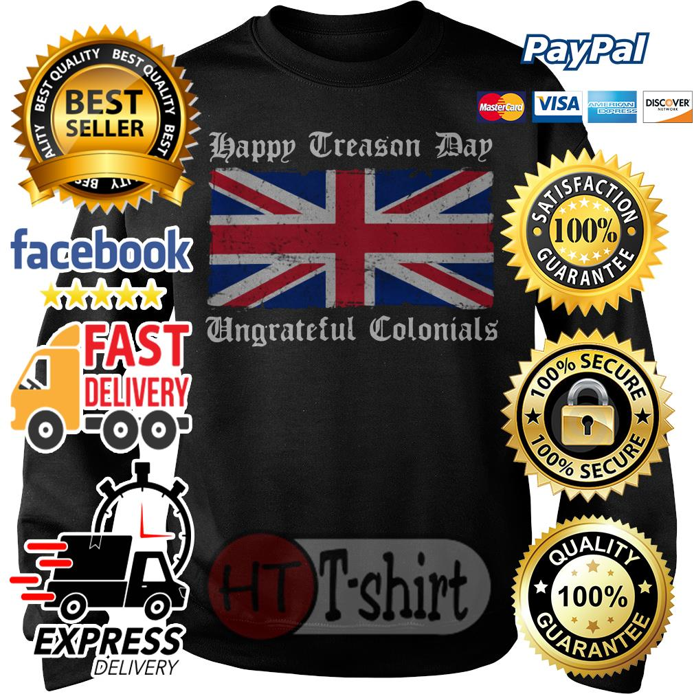 Flag Happy Treason Day Ungrateful Colonials shirt