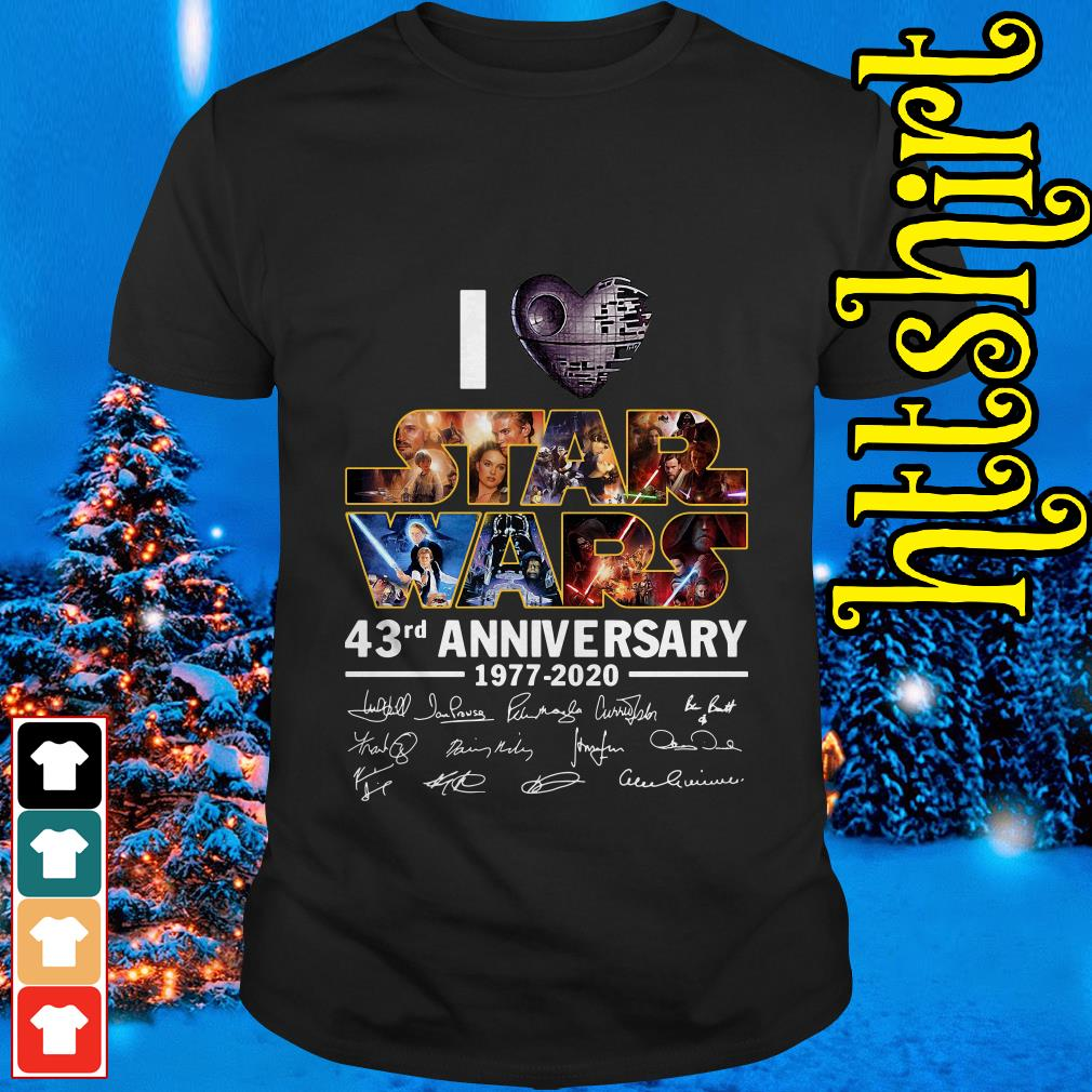 I love Star Wars 43rd anniversary 1977-2020 signatures shirt