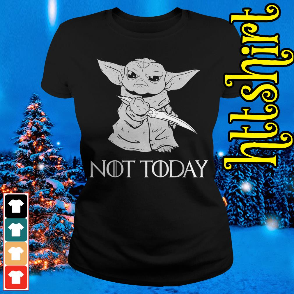 Baby Yoda not today Game of Thrones Ladies tee