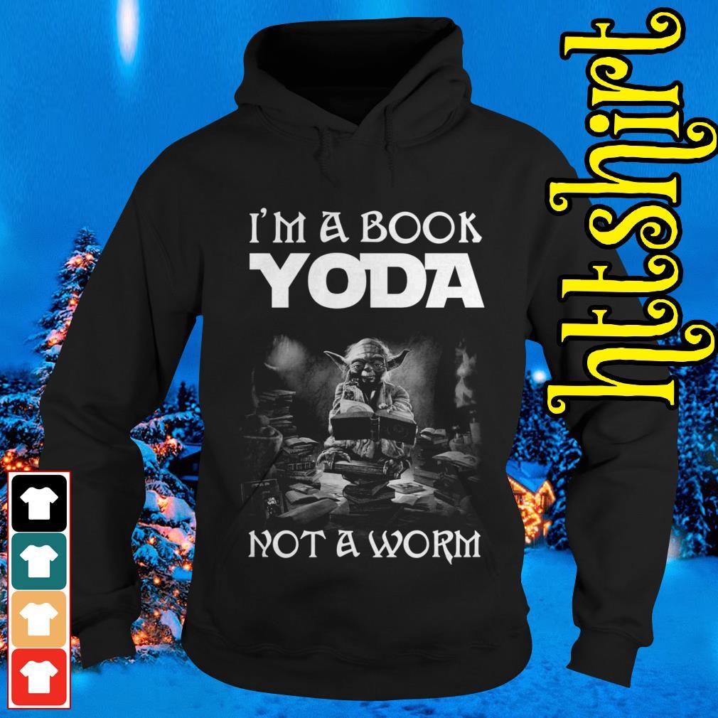 I'm a book Yoda not a worm Hoodie