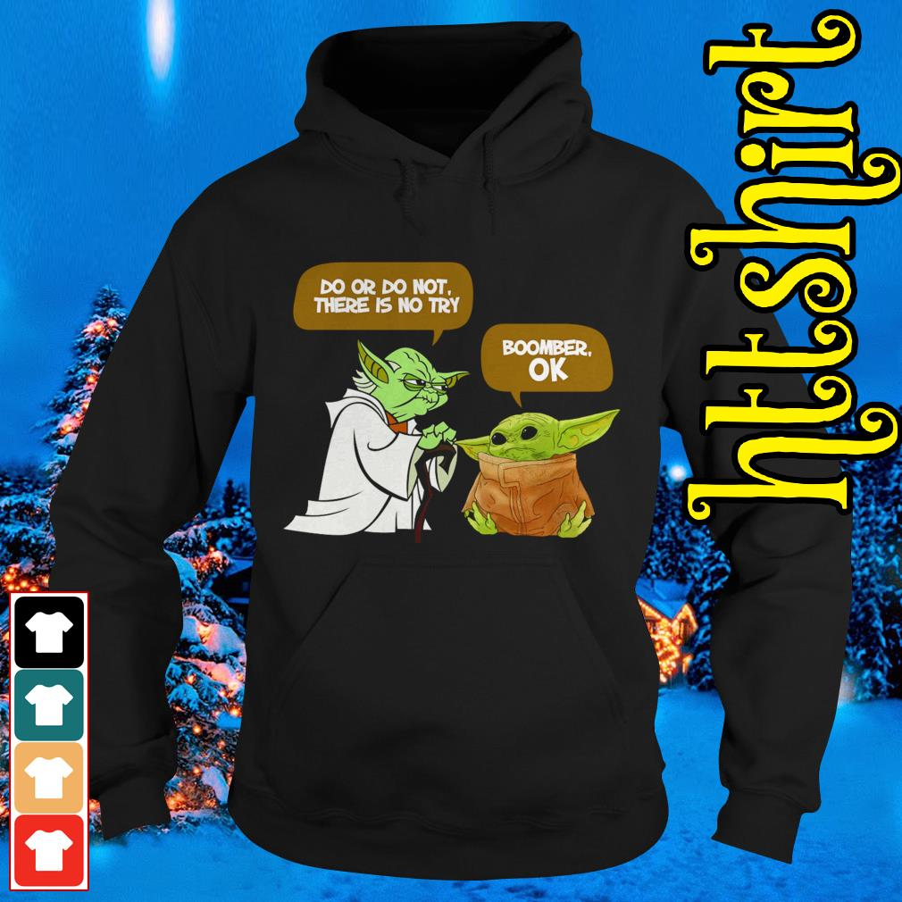 Master Yoda Do or do not there is no try Baby Yoda Boomer OK Hoodie