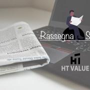 Rassegna stampa HTValue 21-25 ottobre