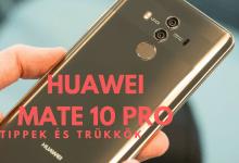 Huawei Mate 10 Pro tippek és trükkök