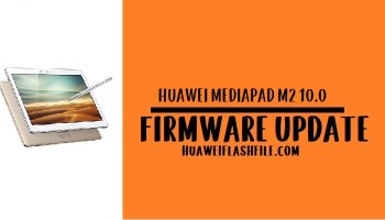 How to Flash Huawei MediaPad M2 10.0 Stock Firmware – All Firmwares