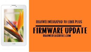 How to Flash Huawei MediaPad 10 Link Plus Stock Firmware – All Firmwares