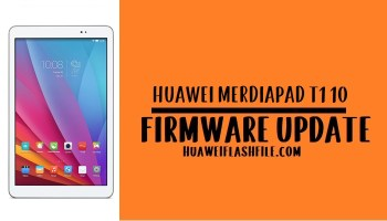 How to Flash Huawei MediaPad T1 10 Stock Firmware – All Firmwares