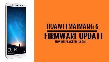 How to Flash Huawei Maimang 6 Stock Firmware – All Firmwares