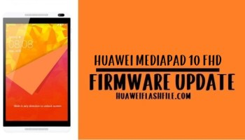How to Flash Huawei MediaPad 10 FHD Stock Firmware – All Firmwares