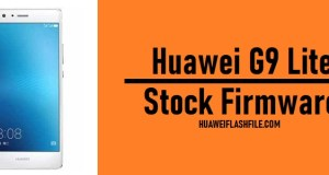 How to Flash Huawei G9 lite Stock Firmware – All Firmwares