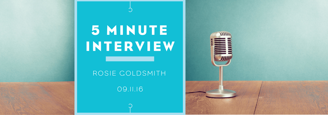 5 minutes with Rosie Goldsmith